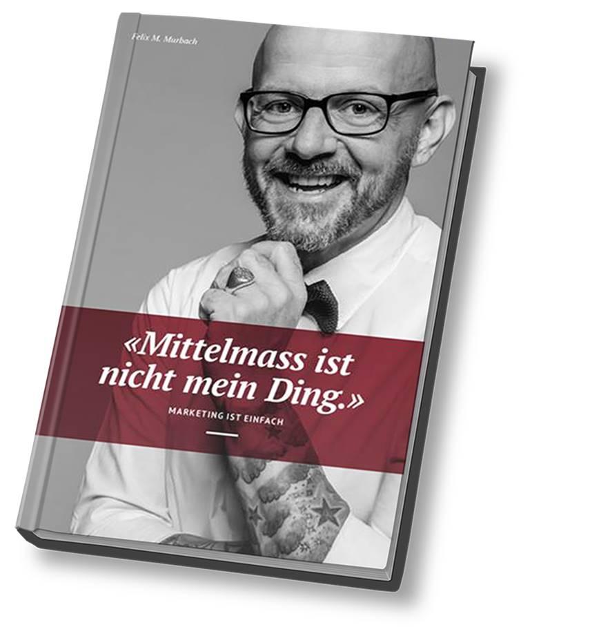 Buch Mittelmass ist nicht mein Ding von Felix Murbach, www.murba.ch